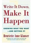 Write It Down, Make It Happen: Knowing What You Want, and Getting It book cover